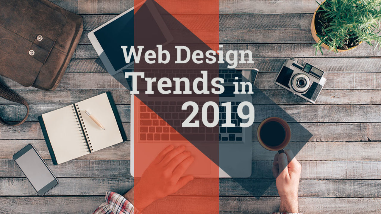 Top 5 Innovative web design trends for 2019